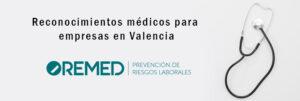 Reconocimientos médicos para empresas en Valencia