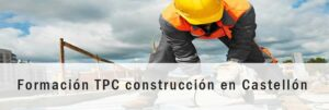 Formación TPC construcción en Castellón