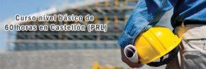 Curso nivel básico de 60 horas en Castellón (PRL)